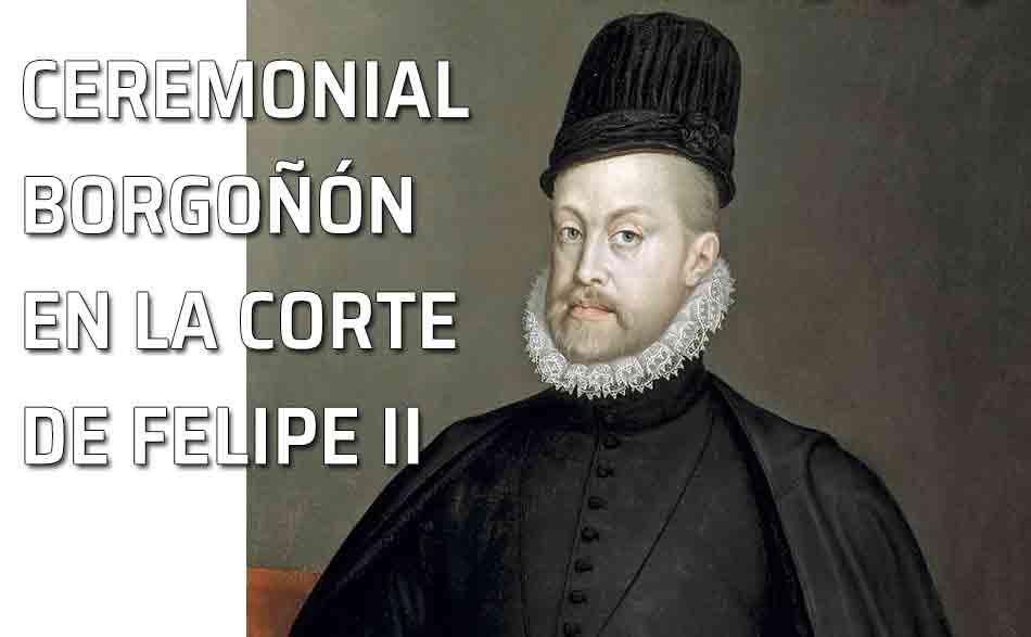 El Ceremonial Borgoñón En La Corte Del Príncipe Felipe Pii