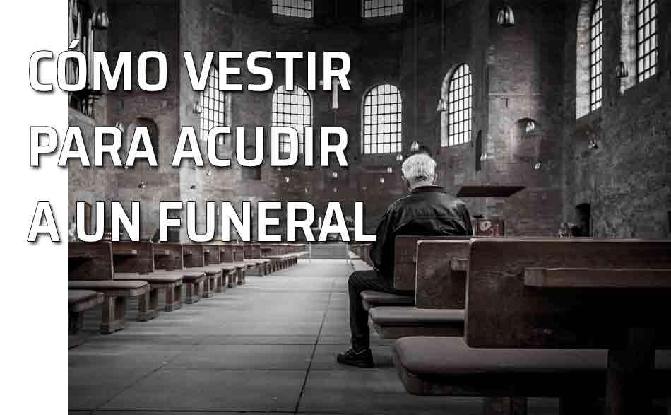 Qué Vestir Para Un Funeral
